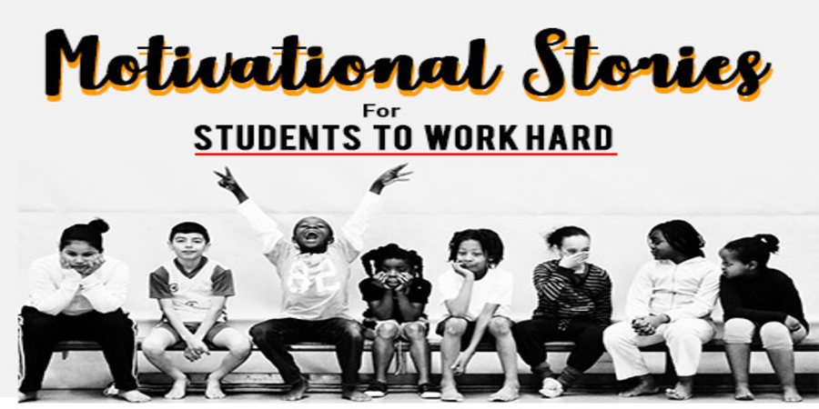 Top 12 Motivational Stories For Students To Work Hard