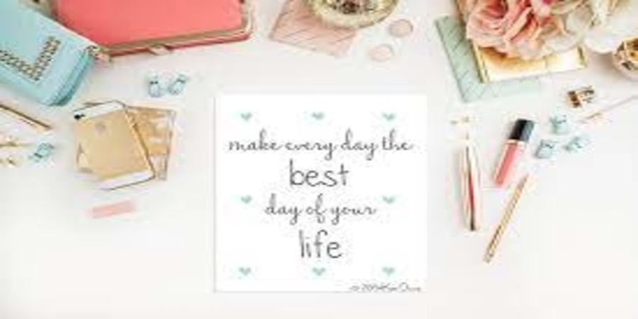 How to Make Everyday Best Day