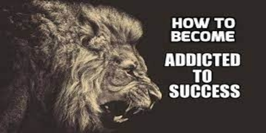 How to Make Yourself Positively Addicted to Success?